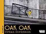 Oak Oak, Urban Diversion