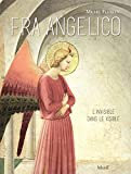 Fra Angelico - L'invisible dans le visible