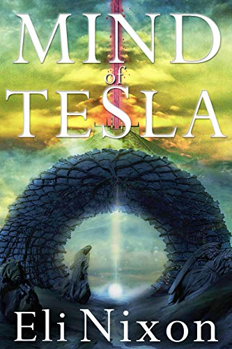 Mind of Tesla: Son of Tesla Book 2 (The Tesla Trilogy)