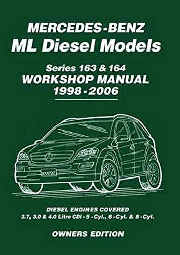 Mercedes-Benz ML Diesel Models Series 163 & 164 Workshop Manual 1998-2006: Workshop Manual