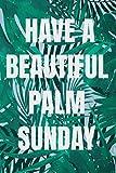 Feliz un hermoso domingo de la palmada: Domingo de Palm Domingo revestido diario de cuaderno - para celebración religiosa cristiana - Ideas de regalos temáticos de novedad
