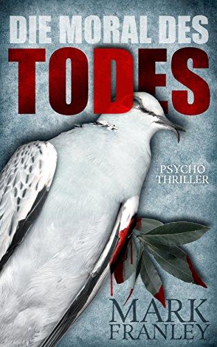 Die Moral des Todes: Psychothriller (Lewis Schneider 3)