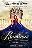 El nacimiento de la emperatriz : una novela steampunk y fantasía (La dinastía Románov: una saga impe...