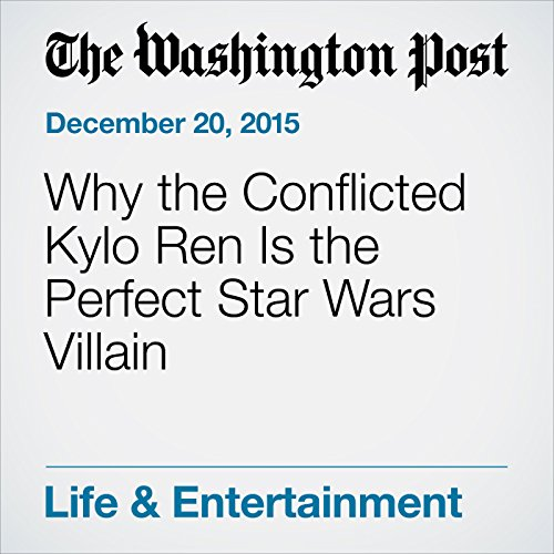 Why the Conflicted Kylo Ren Is the Perfect Star Wars Villain audiobook cover art