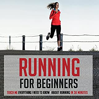 Running for Beginners     Teach Me Everything I Need to Know About Running in 30 Minutes              By:                                                                                                                                 30 Minute Reads                               Narrated by:                                                                                                                                 David K. Aycock                      Length: 35 mins     15 ratings     Overall 2.7
