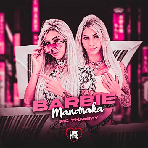 Barbie Mandraka (Brega Funk) [Explicit]