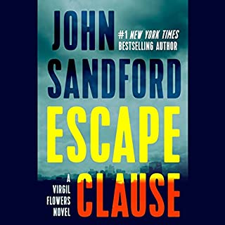 Escape Clause     A Virgil Flowers Novel, Book 9              Written by:                                                                                                                                 John Sandford                               Narrated by:                                                                                                                                 Eric Conger                      Length: 9 hrs and 55 mins     5 ratings     Overall 4.6