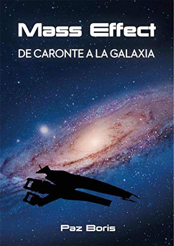 Mass Effect: de Caronte a la Galaxia (Ensayo)