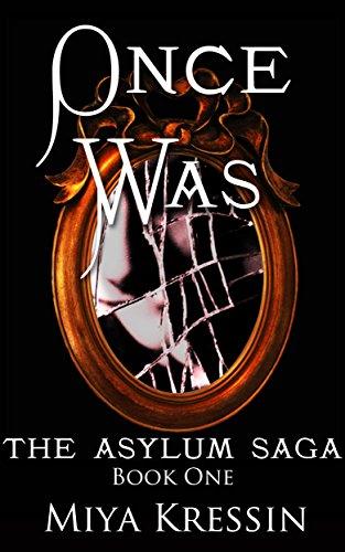 Once Was: Book One of the Asylum Saga (English Edition)