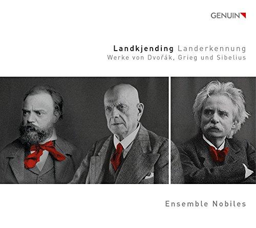 Dvoák, Grieg, Sibelius : Recognition of Land, lieder et mélodies. Ensemble Nobiles, Schmalcz, Park.