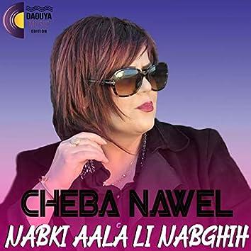 Nabki Aala Li Nabghih