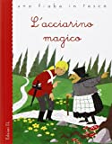 L'acciarino magico. Ediz. illustrata