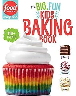 Food Network Magazine The Big, Fun Kids Baking Book: 110+ Recipes for Young Bakers (Food Network Magazine's Kids Cookbooks Book 2) by [Food Network Magazine, Maile Carpenter]
