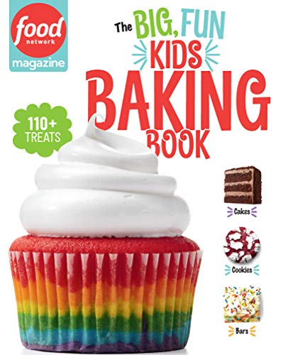 Food Network Magazine The Big, Fun Kids Baking Book: 110+ Recipes for Young Bakers (Food Network Magazine's Kids Cookbooks Book 2)