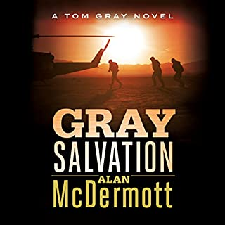 Gray Salvation     Tom Gray, Book 6              By:                                                                                                                                 Alan McDermott                               Narrated by:                                                                                                                                 James Langton                      Length: 8 hrs and 17 mins     60 ratings     Overall 4.6