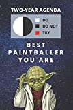 2020 & 2021 Two-Year Daily Planner For Best Paintballer Gift | Funny Yoda Quote Appointment Book | Two Year Weekly Agenda Notebook For Paintball ... | 2 Calendar Years of Monthly Plans | Day Log