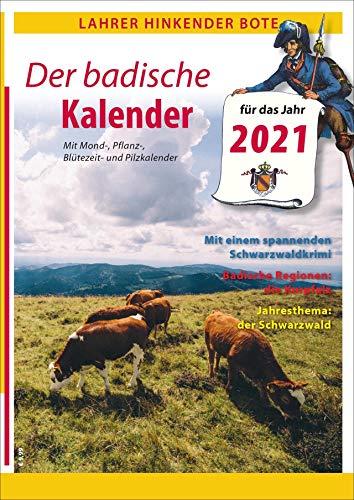 Lahrer Hinkender Bote. Der badische Kalender für 2021. Ausführliches Kalendarium, kurzweilige Geschichten, Kurzkrimi und vielfältige Informationen aus Baden.