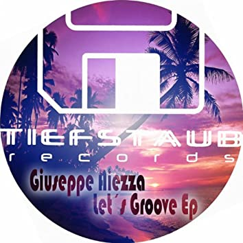 Let's Groove Ep