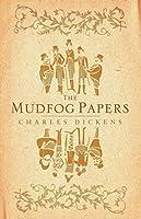 The Mudfog Papers (Alma Classics)