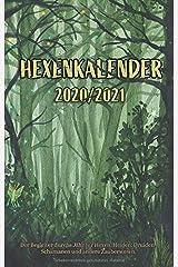 Hexenkalender 2020/2021 (Ringbuch): Der Begleiter durchs Jahr für Hexen, Heiden, Druiden, Schamanen und andere Zauberwesen. Taschenbuch