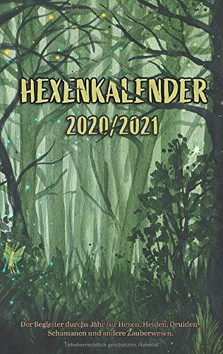Hexenkalender 2020/2021 (Ringbuch): Der Begleiter durchs Jahr für Hexen, Heiden, Druiden, Schamanen und andere Zauberwesen.: Der Begleiter durchs Jahr ... Druiden, Schamanen und andere Zauberwesen.