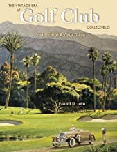 The Vintage Era of Golf Club Collectibles: Identification & Value Guide