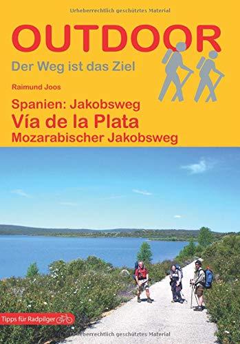 Spanien: Jakobsweg Via de la Plata: Mozarabischer Jakobsweg (OutdoorHandbuch) (Der Weg ist das Ziel) (Outdoor Pilgerführer)