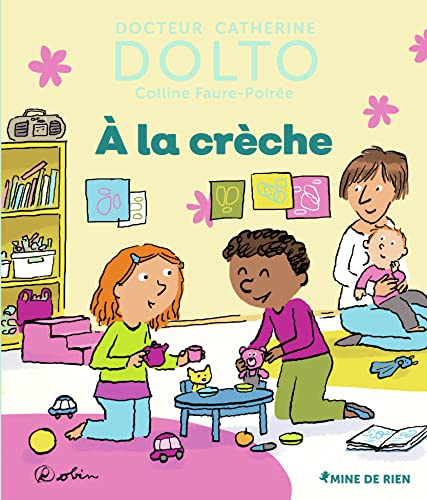 A la crèche - Docteur Catherine Dolto - de 2 à 7 ans