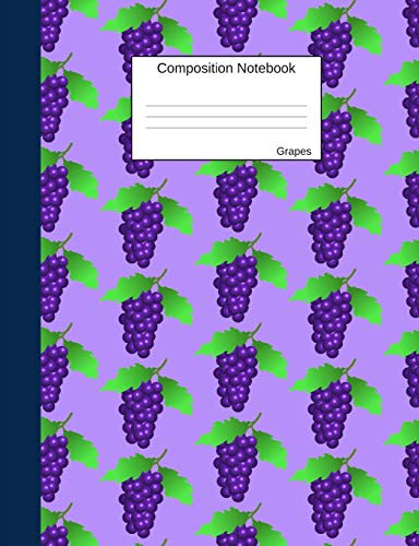 Grapes Composition Notebook: Half College Ruled, Half Blank...