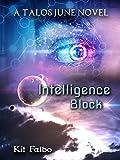 Intelligence Block : a GameLit inspired Space Opera (Talos June Book 1)