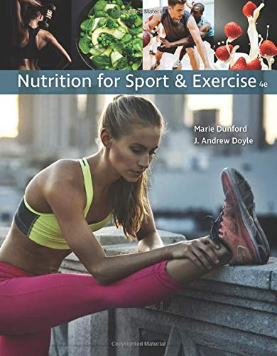 Compare Textbook Prices for Nutrition for Sport and Exercise 4 Edition ISBN 9781337556767 by Dunford, Marie,Doyle, J. Andrew