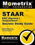 STAAR EOC Algebra I Assessment Secrets Study Guide
