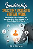 Leadership Skills for a Successful Virtual Work: Improve Your Strategies for Creative Problem-Solvin...
