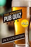 The Amazing Pub Quiz Book - Volume 3: 400 Questions on General Knowledge (Ultimate General Knowledge) (English Edition)