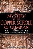 The Mystery of the Copper Scroll of Qumran: The Essene Record of the Treasure of Akhenaten