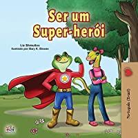 Being a Superhero (Portuguese Book for Children -Brazil): Brazilian Portuguese (Portuguese Bedtime Collection - Brazil)