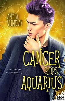 Cancer Ships Aquarius: L'horoscope amoureux, T5 par [Anyta Sunday, Mylène Régnier]