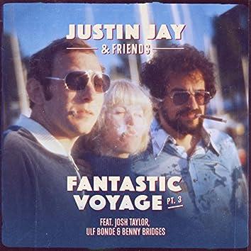 Fantastic Voyage, Pt. 3