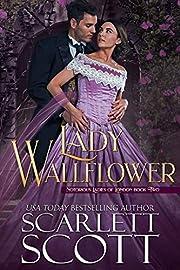 Lady Wallflower (Notorious Ladies of London Book 2)