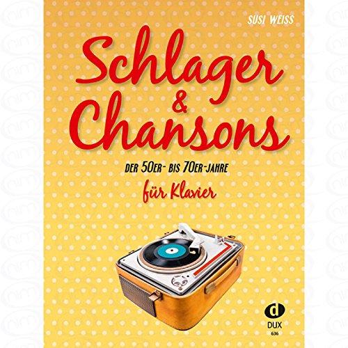 Schlager + Chansons der 50er bis 70er Jahre - arrangiert für Klavier [Noten/Sheetmusic]
