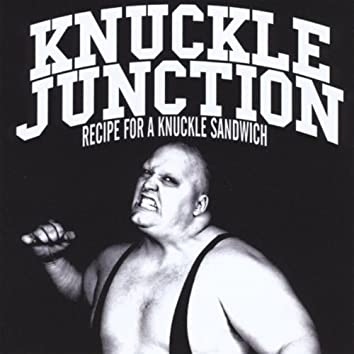Recipe for a Knuckle Sandwich