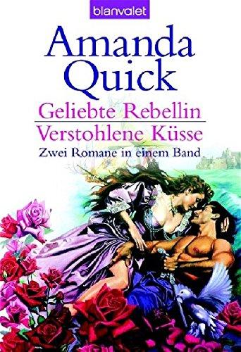 Download Geliebte Rebellin / Verstohlene Kuesse: Zwei Romane in einem Band 3442363527