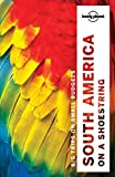 Lonely Planet South America on a shoestring (Multi Country Guide)
