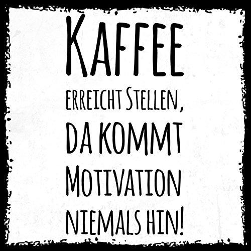 how about tee? - Kaffee erreicht stellenb, da kommt Motivation Niemals hin - stylischer Kühlschrank Magnet mit lustigem Spruch-Motiv - zur Dekoration oder als Geschenk
