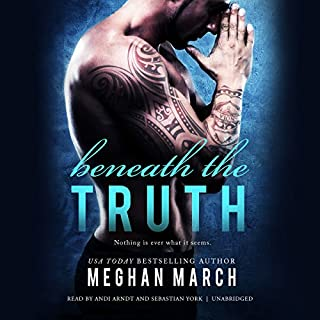 Beneath the Truth     The Beneath Series, Book 7              By:                                                                                                                                 Meghan March                               Narrated by:                                                                                                                                 Andi Arndt,                                                                                        Sebastian York                      Length: 8 hrs and 18 mins     43 ratings     Overall 4.8
