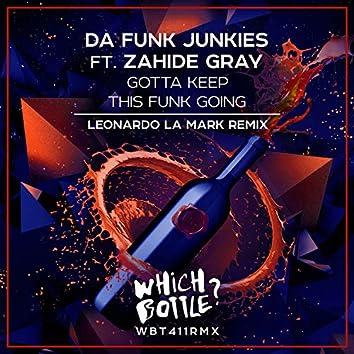Gotta Keep This Funk Going (Leonardo La Mark Remix)