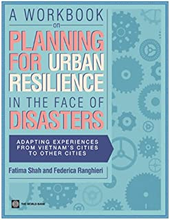 A Workbook on Planning for Urban Resilience in the Face of Disasters (World Bank Training Series)