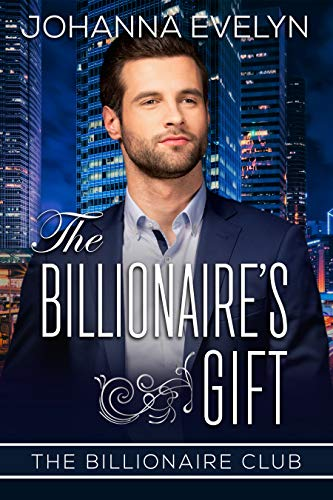 The Billionaire's Gift: A Christian Billionaire Romance (The Billionaire Club Book 5)