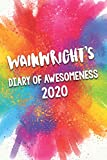 Wainwright's Diary of Awesomeness 2020: Unique Personalised Full Year Dated Diary Gift For A Boy Called Wainwright - Perfect for Boys & Men - A Great Journal For Home, School College Or Work.