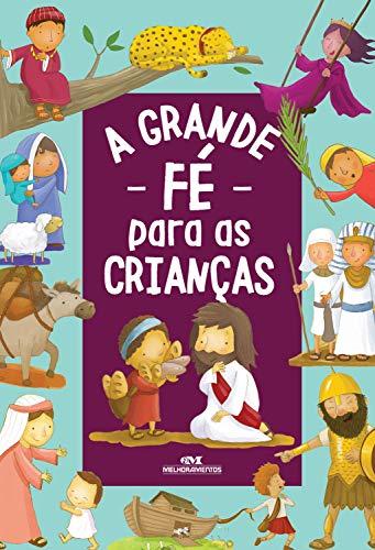 A Grande Fé para as Crianças (Histórias da Bíblia)